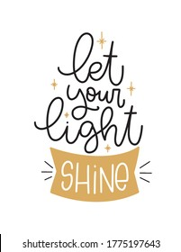 Let your light shine Bible Matthew 5:16 quote. Kindness and hope handwritten message for a t-shirt iron on.