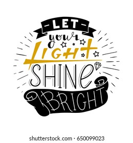 Let your light shine bright. Hand drawn quote lettering in circle. Vector illustration. Poster, banner, card, badge, label, typography t-shirt design. Hand written Calligraphy print clothing design.