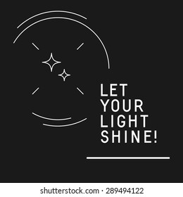 'Let your light shine' quote background with stars design in linear style