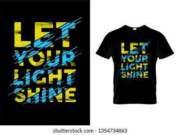 Let Your Light Shine Typography T Shirt Design