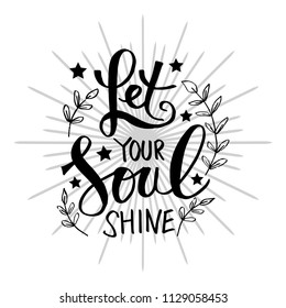 Let Your Soul Shine. Motivational  qoute.