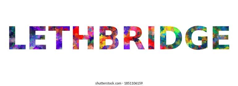 LETHBRIDGE. Colorful typography text banner. Vector the word lethbridge design
