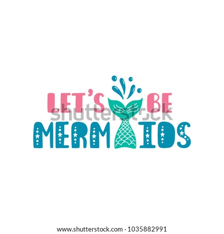Lets Be Mermaids Inspiration Quote About Stock Vector Royalty Free