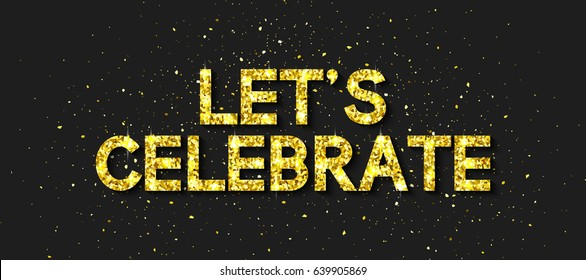 Lets Celebrate Images Stock Photos & Vectors Shutterstock
