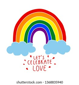 Let's Celebrate Love Sign With Rainbow Drawing, Pride Illustration