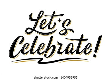 Let's celebrate sign. Handwritten modern brush lettering with golden strokes. For holiday design, postcard, party invitation, banner, poster.  Modern calligraphy. Isolated vector illustration