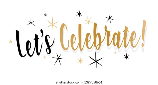 Let's celebrate ! (Typography black and gold)