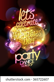 Let`s celebrate Valentine`s day party, dance non stop, chic  design with gold and pink mosaic hearts on a bokeh backdrop