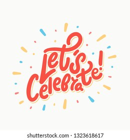 Let's celebrate. Vector lettering.