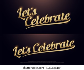 Let's Celebration Golden Logo. Calligraphy lettering. Handwritten phrase with gold text on dark background. vector illustration