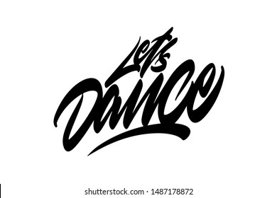 Lets dance Handwritten vector lettering design. Vector calligraphy illustration isolated. Typography for banners, badges, postcard, t-shirt, prints, posters.