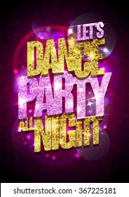 Let`s dance party all night vector poster with chic gold and pink crystals glare headline.
