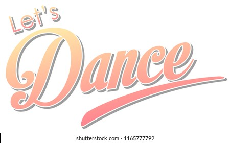 Let's dance text white background illustration