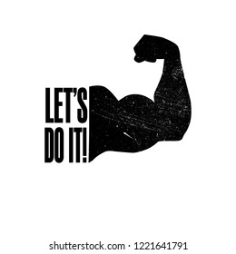 lets do it. Inspirational quote, motivation. Typography for t shirt, invitation, greeting card