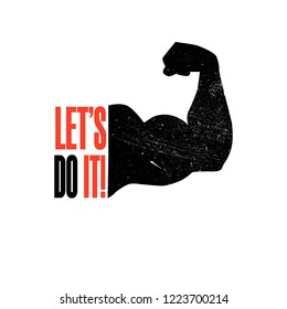 Let's do it. Inspirational quote, motivation. Typography for t shirt, invitation, greeting card sweatshirt printing