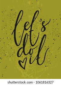 Lets do it. Vector motivational card. Greeting card. Lettering