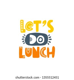 Let's do lunch. Hand-lettering phrase. Motivational quote design. Scandinavian font style. Vector illustration for inspirational poster, print, placard, t-shirt, card