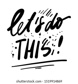 Let's do this! Hand lettering motivational quote