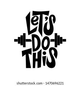 Let's do this. Inspiring Workout and Fitness Gym Motivation Quote Illustration Sign. Creative Strong Sport Vector Rough Typography Grunge Wallpaper Poster Concept