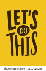 Let's Do This motivational or inspiring phrase, slogan or quote written with modern font. Creative hand lettering isolated on yellow background. Vector illustration for t-shirt, apparel print
