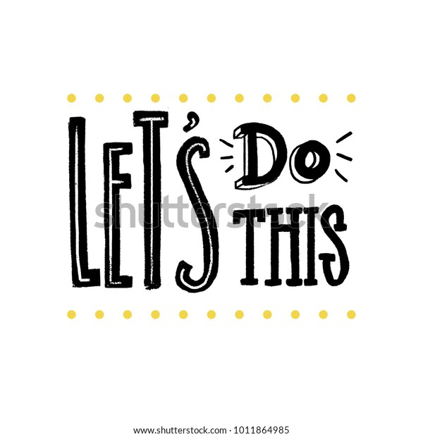 Lets Do This Motivational Saying Posters Stock Vector