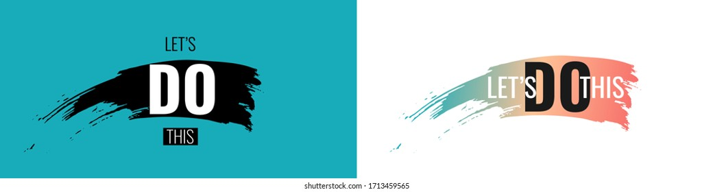Let's Do This text on blue and white background. Hand drawn brush stripe and motivation slogan. Vector illustration