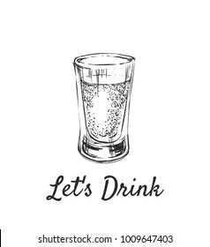 Lets Drink. Alcoholic drinks in shot glasses. Hand Drawn Drink Vector Illustration.