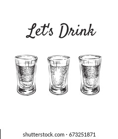 Lets Drink. Three kinds of alcoholic drinks in shot glasses. Hand Drawn Vector Illustration.