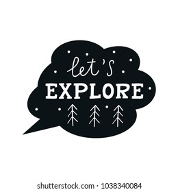 Let's explore - Cute hand drawn nursery poster with lettering in scandinavian style. Kids vector illustration.