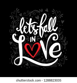 Let's fall in love phrase hand lettering. Motivational quote.