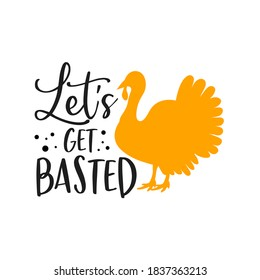 Let's get basted slogan inscription. Vector quotes. Illustration for Thanksgiving for prints on t-shirts and bags, posters, cards. Isolated on white background. Thanksgiving phrase, Hello fall.