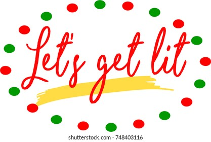 Let's Get Lit fun holiday poster / header in vector format. Red and white polka dots surround the slang phrase, over white background