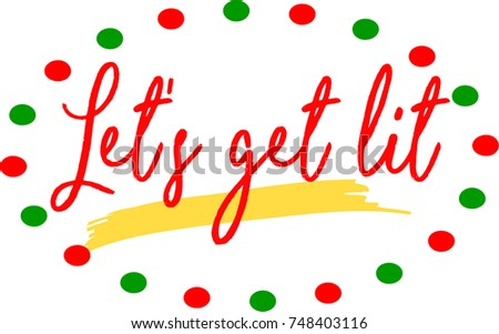 Lets Get Lit Fun Holiday Poster Stock Vector (Royalty Free ...