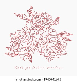 Let's get lost in paradise slogan print with hand drawing peony flower vector illustration, romantic slogan print with rose for t shirt design.