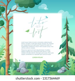 Lets get lost. Vector forest background. Pine and fir on green hills. Stones and grass are in foreground. Clouds in the sky. Flat background with stipple texture. White area for your text.
