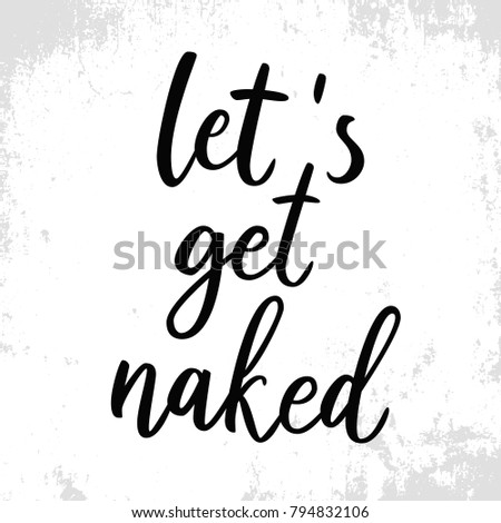 Lets Get Naked Funny Quote Quote Stock Vector Royalty Free