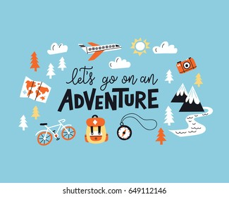 Let's go on an adventure.  Lettering inspiring typography illustration with text and mountains for greeting cards, posters and t-shirts printing.