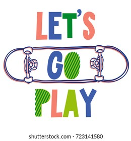 let's go play. print for t-shirt, fabric, textile. Print for kids.