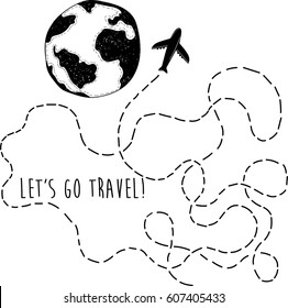 Let's go travel. Hand drawn planet and airplane with dotted lines road. Stylish vector illustration. Wanderlust. Travelling.