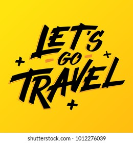 Let's go travel lettering. Hand drawn style typography comics poster, banner