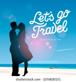 Let's go travel, silhouette of a couple in love kissing against a beach view background, vector illustration.