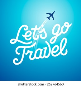 Lets go travel. Vacations and tourism concept background, vector illustration.