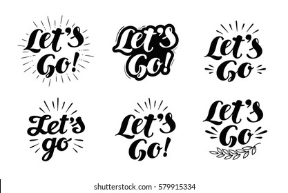 Let's go vector lettering. Hand drawn illustration phrase