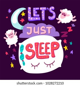 Let's Just Sleep. Good Night. Hipster print for t-shirt. Sleeping Concept with sheep. Vector