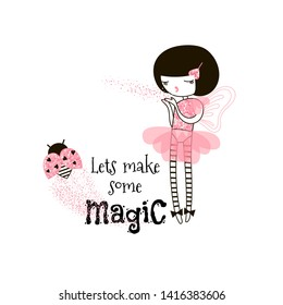 Lets make some magic hand drawn phrase. Sparkling fairy cartoon character. Encouraging message with black ink drops. Cute ladybug decorated with shiny glitters. T-shirt print, postcard design element