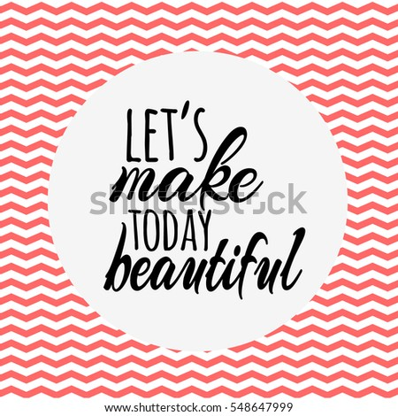 Lets Make Today Beautiful Quotes Card Stock Vector Royalty Free