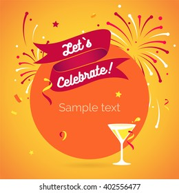 Let`s party. Lets celebrate. Invitation background on party time with ribbon, wineglass, confetti and fireworks. Vector modern flat illustration