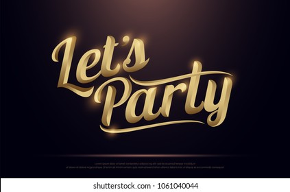 Let's Party Golden Logo. Calligraphy lettering. Handwritten phrase with gold text on dark background. vector illustration