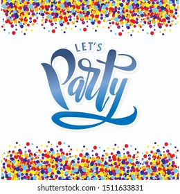 Let's party lettering. Calligraphic design for clothes, shirt, banner. Inspirational hand drawn quote for  typography poster. Vector illustration.