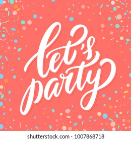 Let's party. Vector lettering.